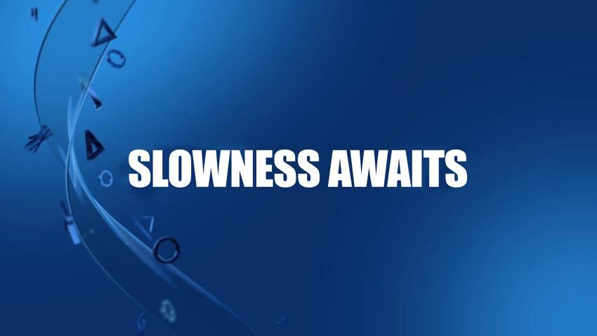 Slowness-awaits